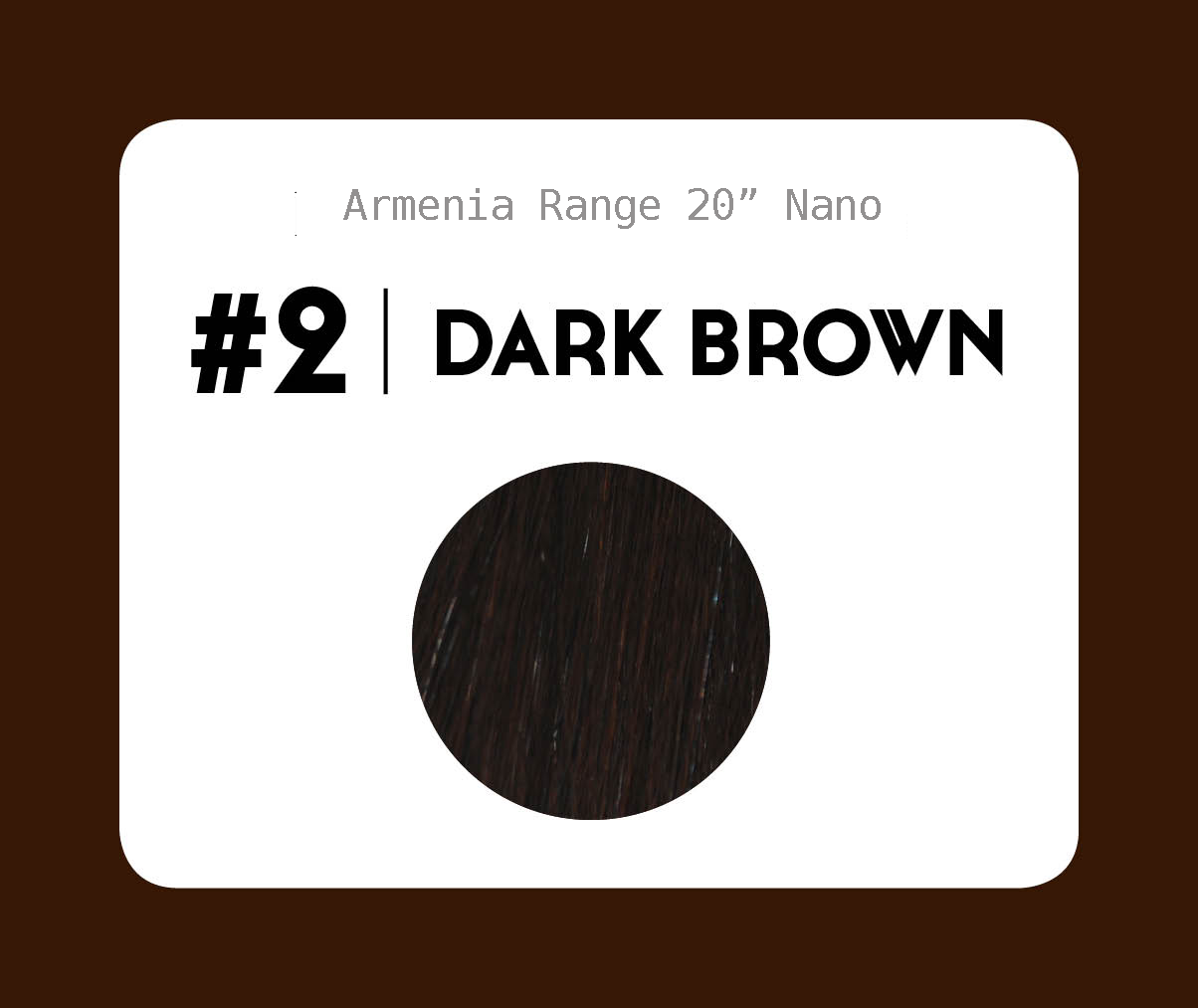 #2 Dark Brown – 20″- 1 gram – Nano (25 strands per packet)
