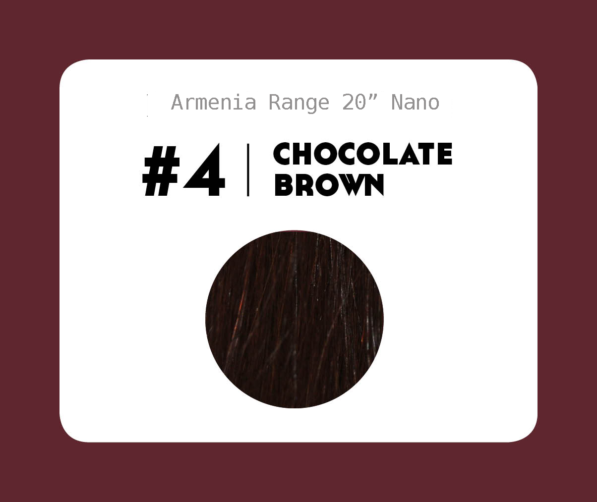#4 Chocolate Brown – 20″- 1 gram – Nano (25 strands per packet)